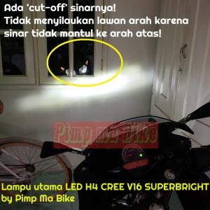 LED H4 V16 Superbright memiliki cut off sinar yang bagus dan mumpuni. Terang tapi TIDAK AKAN menyilaukan lawan arah (dengan setelan ketinggian sinar reflektor motor/mobil agan yang pas) :)